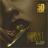 50 Cent- First Date ft. Too $hort