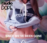 The Audio Dope's 'Since We've Been Gone' Tape